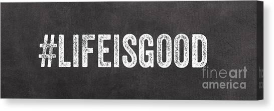 Word Art Canvas Print - Life Is Good by Linda Woods
