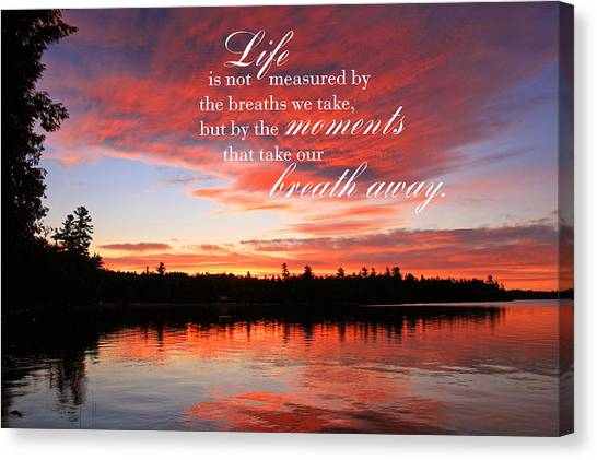 Life Is Not Measured By The Breaths We Take Canvas Print