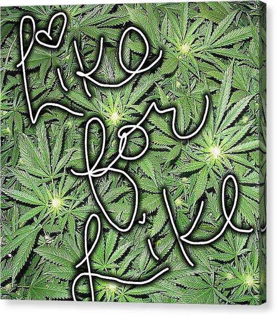 Marijuana Canvas Print - Like Any Picture On My Feed And I'll by McKinley Thueson
