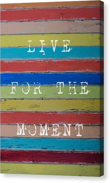 Canvas Print featuring the photograph Live For The Moment by Jocelyn Friis