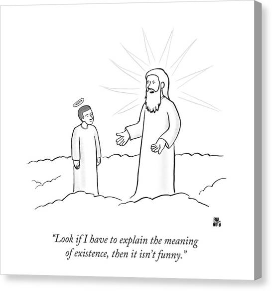 Angel Canvas Print - Look If I Have To Explain The Meaning by Paul Noth