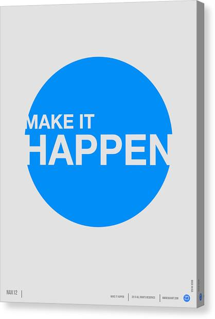 Quote Canvas Print - Make It Happen Poster by Naxart Studio