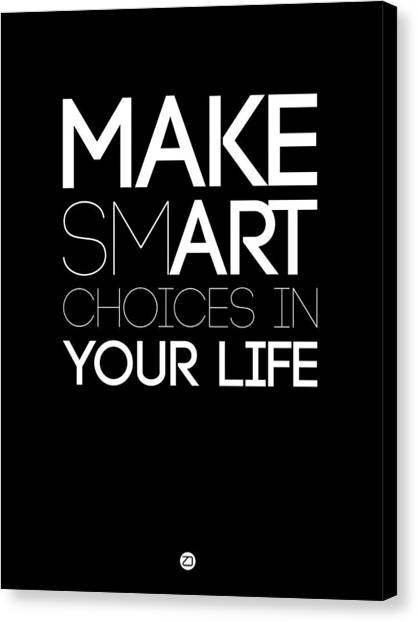 Humor Canvas Print - Make Smart Choices In Your Life Poster 2 by Naxart Studio