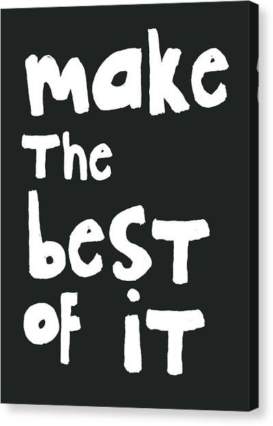 Sympathy Canvas Print - Make The Best Of It- Black And White by Linda Woods
