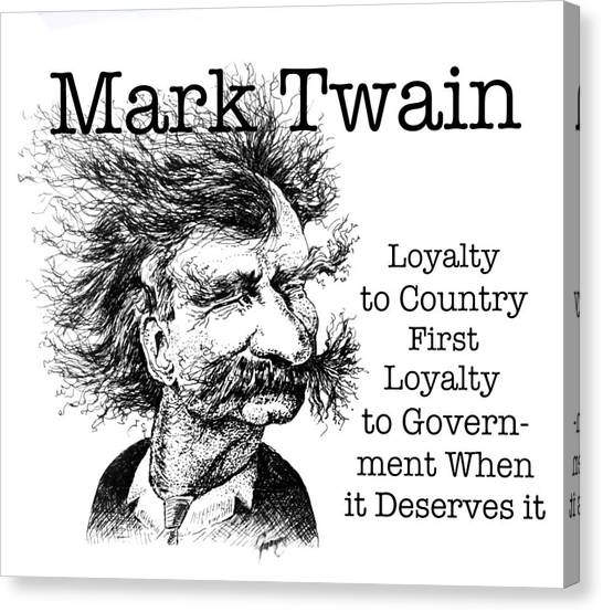 Libertarian Canvas Print - Twain Loyalty Quote by Mary Fanning
