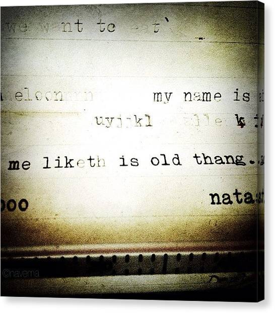 Typewriter Canvas Print - Me Liketh Is Old Thang by Natasha Marco