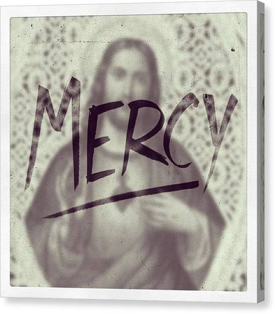 Mercy Canvas Print - #mercy by David Calavitta