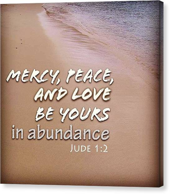 Mercy Canvas Print - Mercy Peace And Love by Go Inspire Beauty