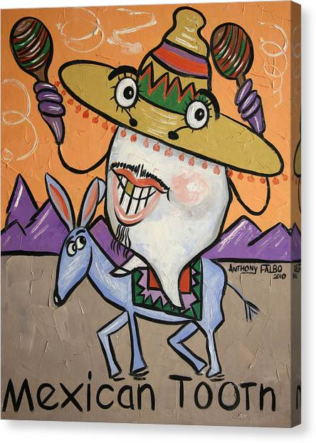Dentists Canvas Print - Mexican Tooth by Anthony Falbo