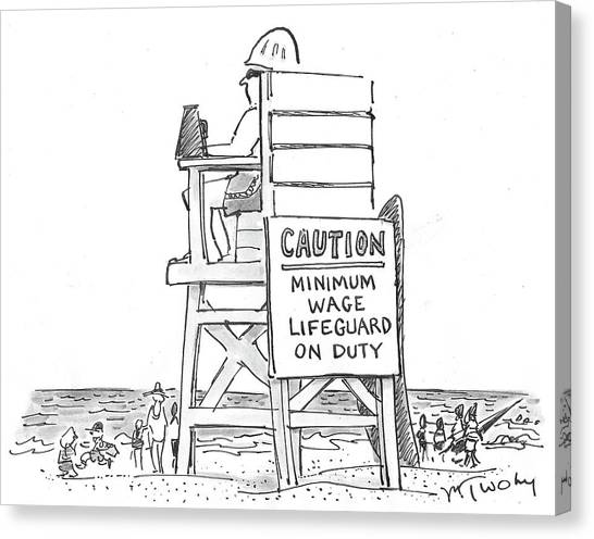 Minimum Wage Canvas Print - Minimum Wage Lifeguard On Duty by Mike Twohy