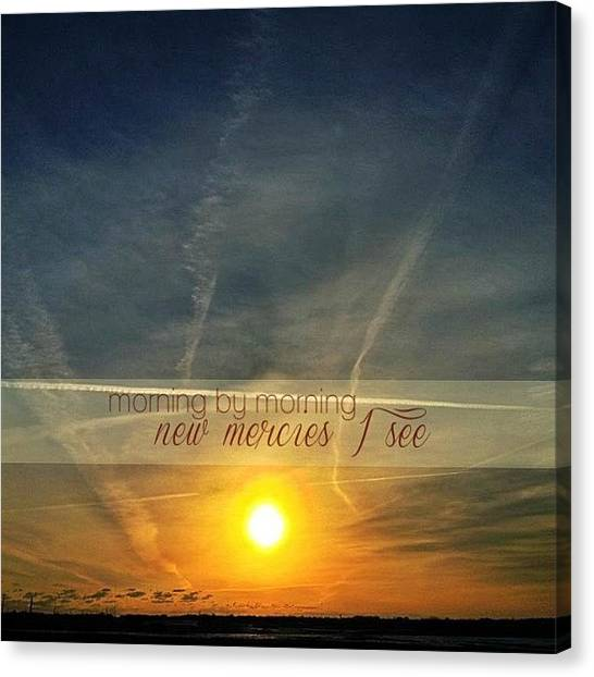 Mercy Canvas Print - Morning By Morning New Mercies I See by Traci Beeson