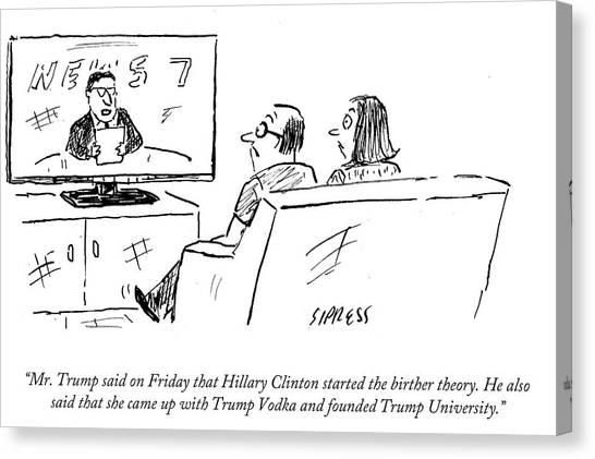 Hillary Clinton Canvas Print - Mr Trump Said On Friday That Hillary Cliton by David Sipress