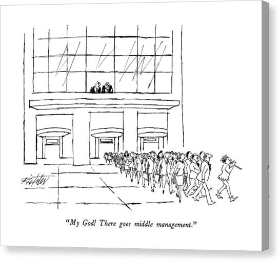 Lead Character Canvas Print - My God!  There Goes Middle Management by Mischa Richter