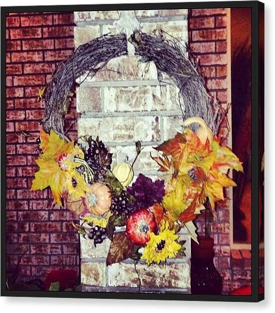 Wreath Canvas Print - My #thanksgiving #wreath I Made #diy by Sandra Bilokonsky