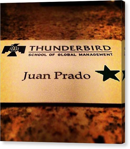 Mba Canvas Print - Name Tag! #tbirdlife #bschool by Juan Jose Prado