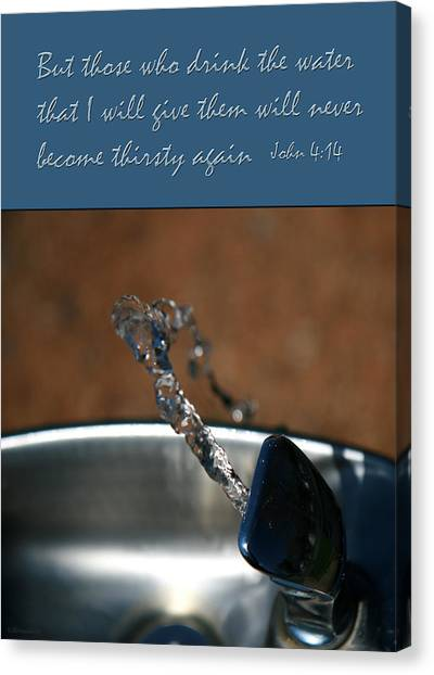 Never Be Thirsty Again John Canvas Print