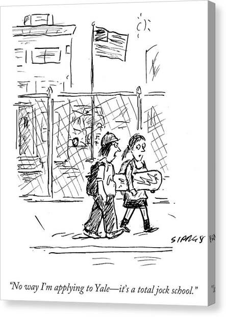 Yale University Canvas Print - No Way I'm Applying To Yale It's A Total Jock by David Sipress