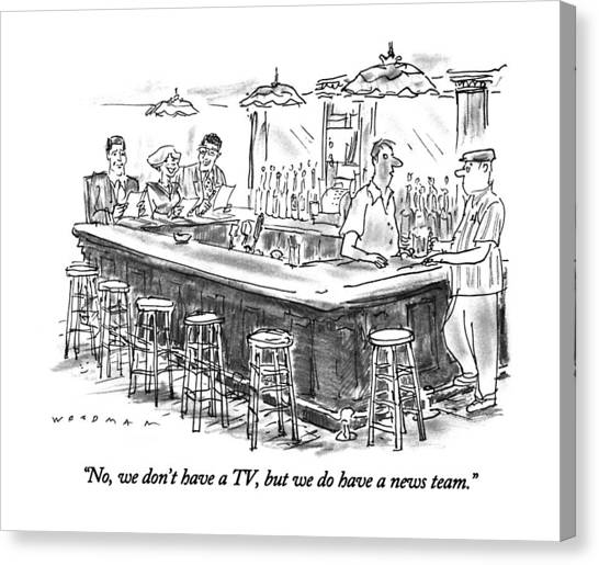 Bartender Canvas Print - No, We Don't Have A Tv, But We Do Have A News by Bill Woodman
