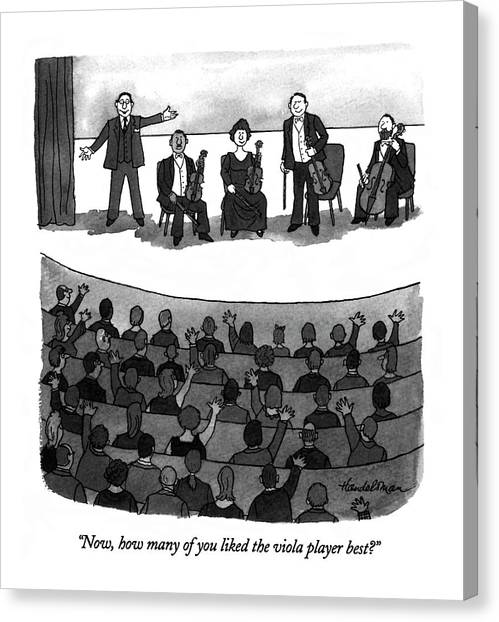 Music Stands Canvas Print - Now, How Many Of You Liked The Viola Player Best? by J.B. Handelsman