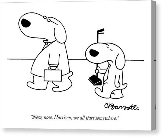 Dog Walking Canvas Print - Now, Now, Harrison, We All Start Somewhere by Charles Barsotti