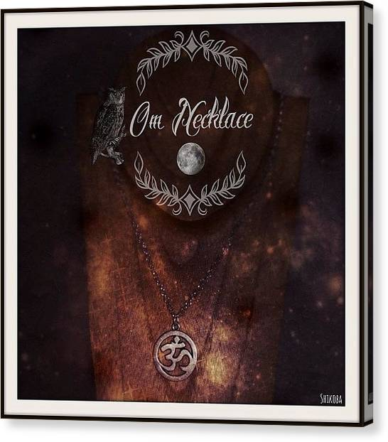 Om Canvas Print - Om Necklace #om #eclectic by Shikoba Photography