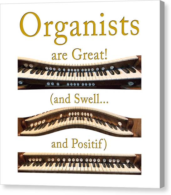 Organists Are Great 2 Canvas Print