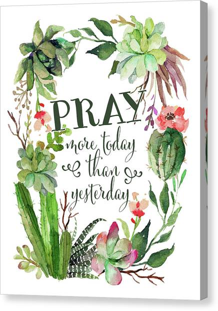Succulent Canvas Print - Pray More Today by Tara Moss