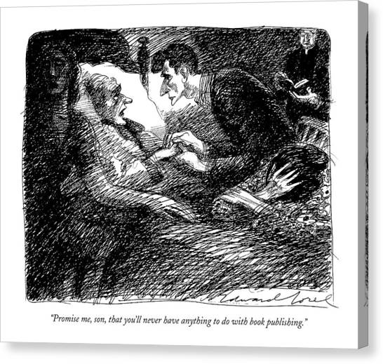 Publishing Canvas Print - Promise Me, Son, That You'll Never Have Anything by Edward Sorel