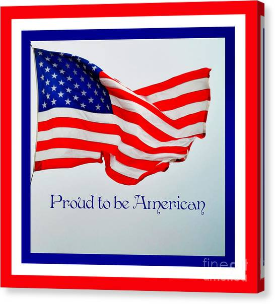 Proud To Be American Canvas Print