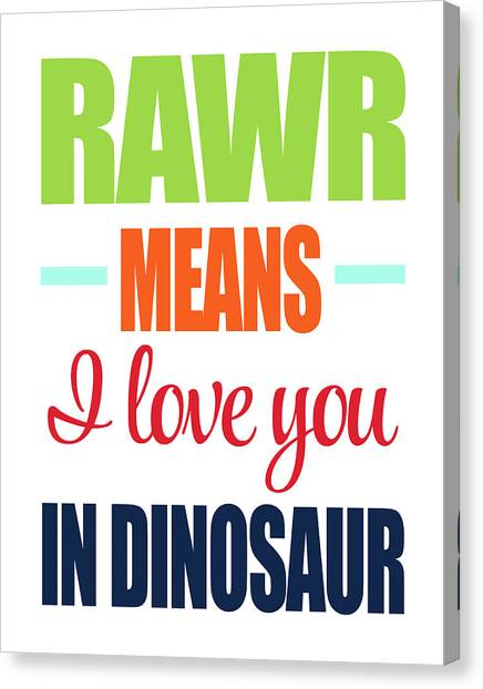 Dinosaurs Canvas Print - Rawr Means I Love You by Tamara Robinson