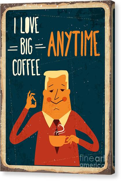 Retro Metal Sign I Love Big Coffee Canvas Print by Claudia Balasoiu