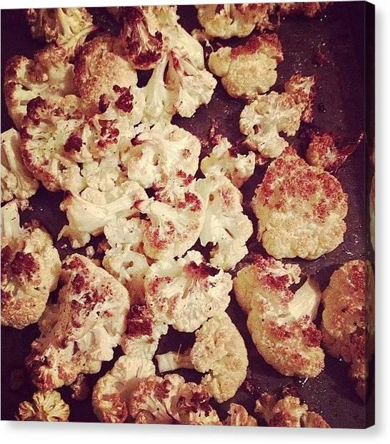 Roast Canvas Print - Roasted #cauliflower Is One Of My by Brooklyn Cole