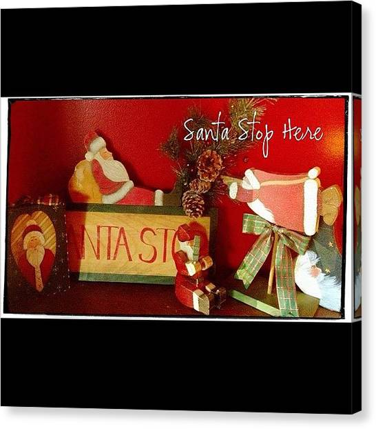 Holidays Canvas Print - Santa Is Sure To Stop Here! #altphoto by Teresa Mucha
