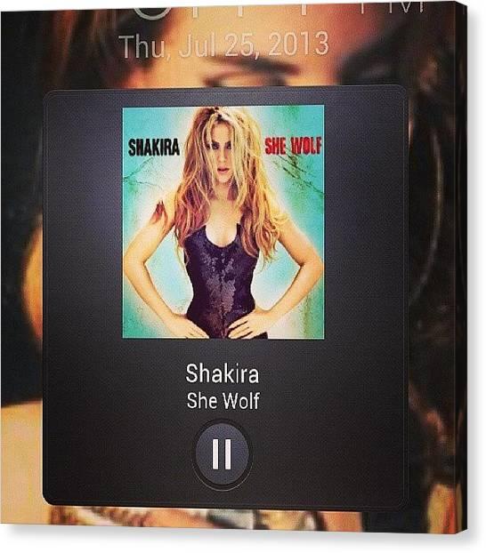 Shakira Canvas Print - #shakira #she #wolf #sexy #love #her by Sergio Lopez