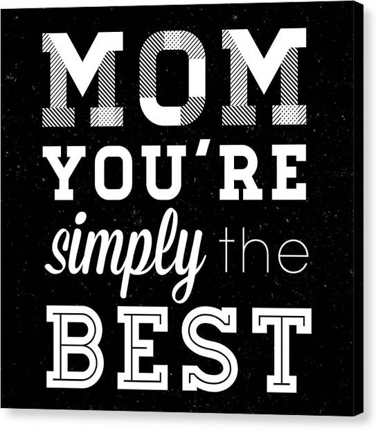 Mom Canvas Print - Simply The Best Mom Square by South Social Studio