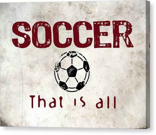 Soccer Canvas Print - Soccer That Is All by Flo Karp