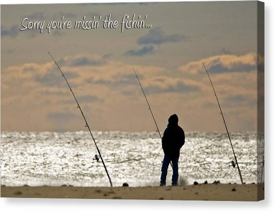 Sorry You're Missin The Fishin Canvas Print by Jeff Abrahamson