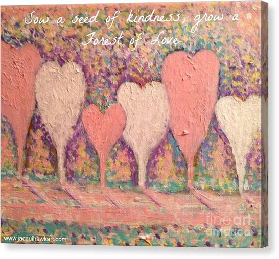 Sow A Seed Of Kindness Greeting Card Canvas Print