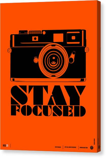 Quote Canvas Print - Stay Focused Poster by Naxart Studio