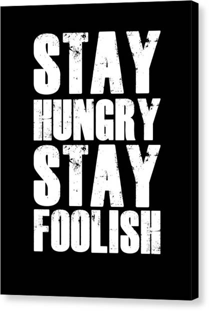 Quote Canvas Print - Stay Hungry Stay Foolish Poster Black by Naxart Studio