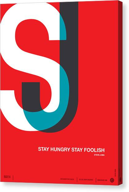 Quote Canvas Print - Stay Hungry Stay Foolsih Poster by Naxart Studio