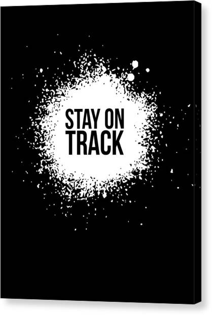 Quote Canvas Print - Stay On Track Poster Black by Naxart Studio