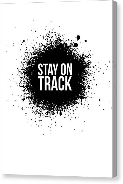 Quote Canvas Print - Stay On Track Poster White by Naxart Studio