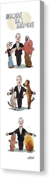 Bill Clinton Canvas Print - Subsequent Peace Agreements by Barry Blitt