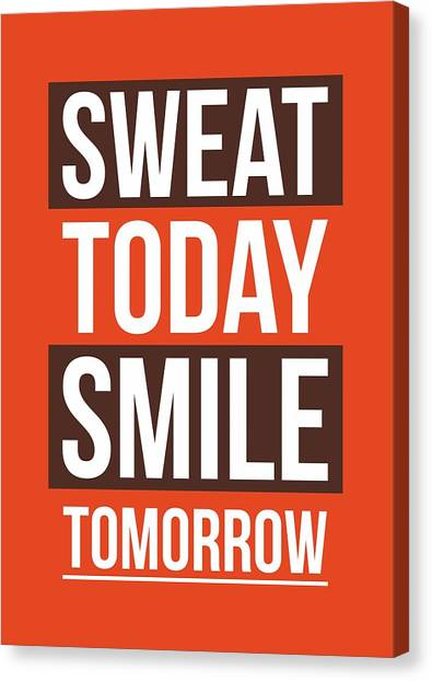 Gym Canvas Print - Sweat Today Smile Tomorrow Gym Motivational Quotes Poster by Lab No 4 - The Quotography Department
