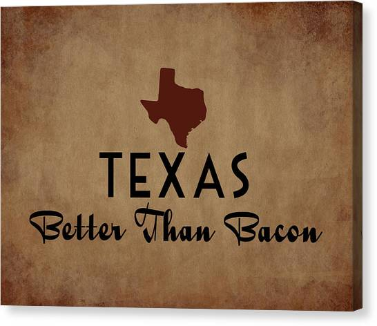 Bacon Canvas Print - Texas Better Than Bacon by Flo Karp