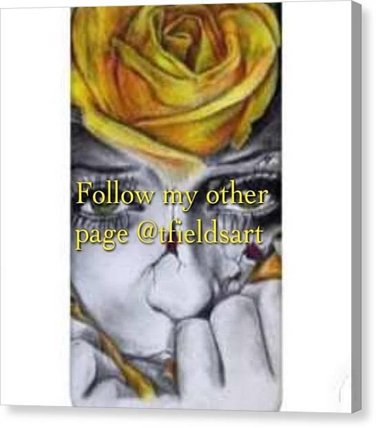 Realism Art Canvas Print - #textgram #follow @tfieldsart I'm by Terrence  Fields