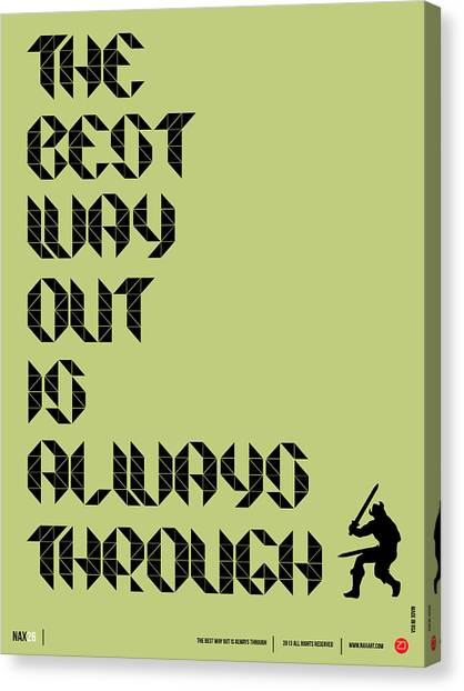 Quote Canvas Print - Tha Best Way Out Poster by Naxart Studio
