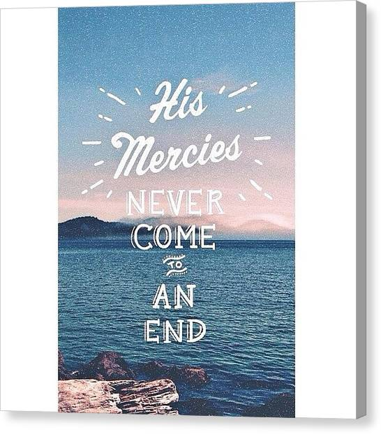 Mercy Canvas Print - Thank The Lord! #mercy by Lora Benson