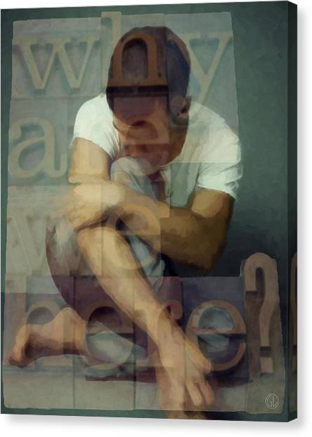Why We Are Here Canvas Print - The Eternal Question by Gun Legler
